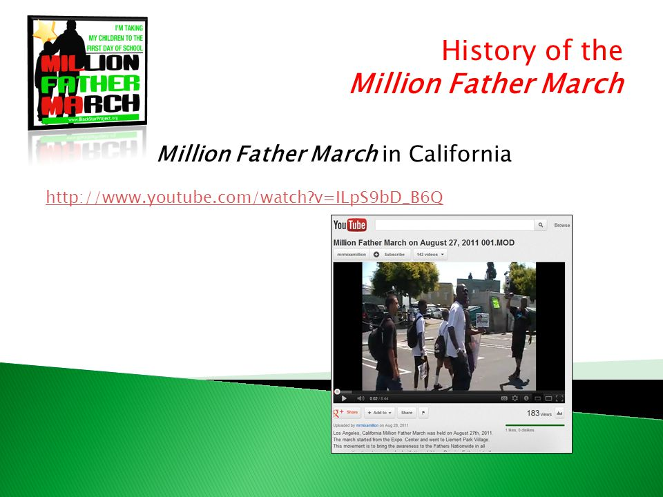 History of the Million Father March Million Father March in Alaska http://www.youtube.com/watch?v=MB5T43Swows