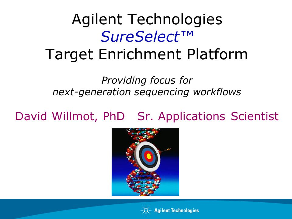 Enabling Products for the Next-Generation Sequencing Workflow Page 2 Agilent's SureSelect Platform: New Options SureSelect Target Enrichment System (in solution) Developed in collaboration with the Broad Institute Dr.