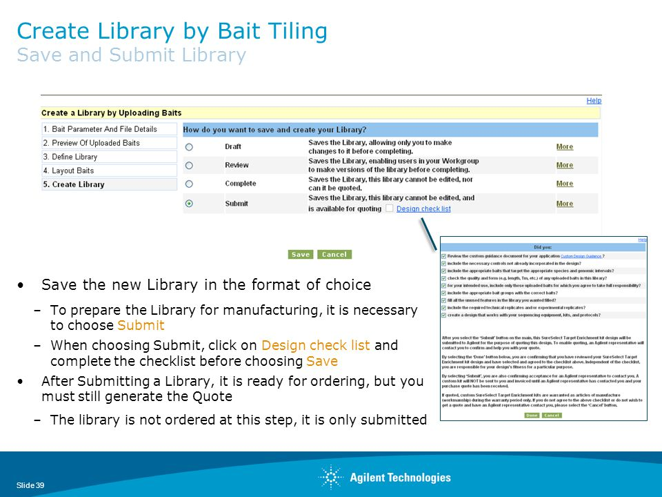 Create Library by Bait Tiling Save and Submit Library Save the new Library in the format of choice –To prepare the Library for manufacturing, it is ne