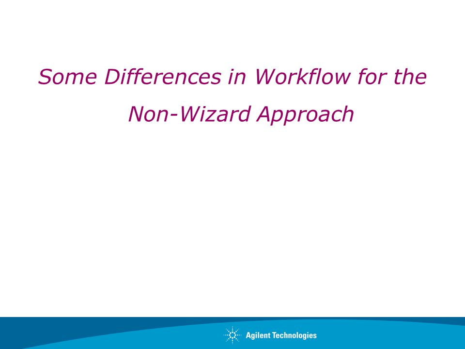 Some Differences in Workflow for the Non-Wizard Approach