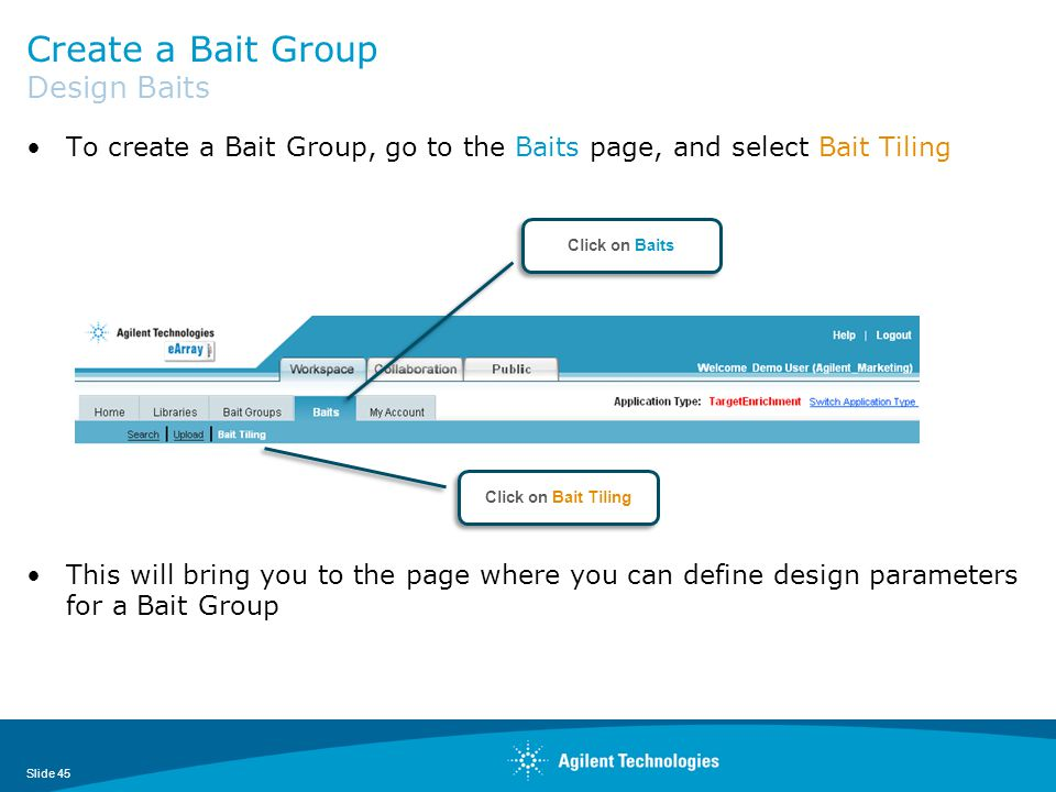 Create a Bait Group Design Baits To create a Bait Group, go to the Baits page, and select Bait Tiling This will bring you to the page where you can de