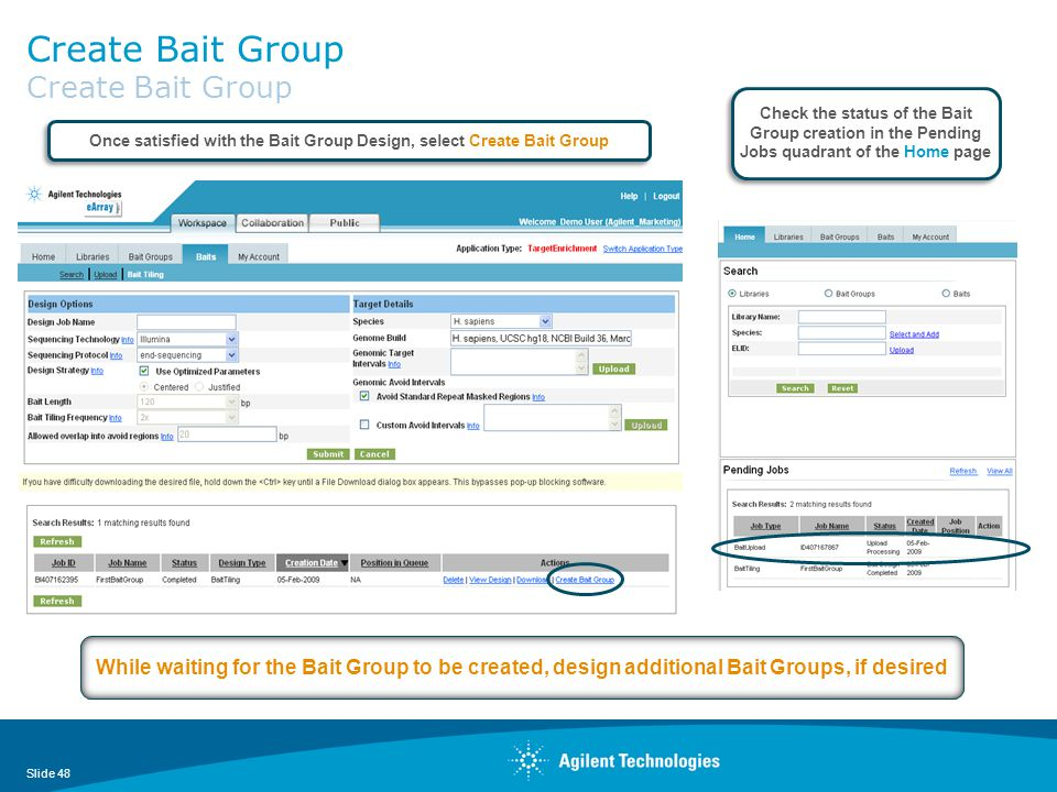 Create Bait Group Slide 48 Once satisfied with the Bait Group Design, select Create Bait Group Check the status of the Bait Group creation in the Pend