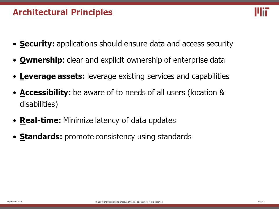 Page 7September 2004 © Copyright Massachusetts Institute of Technology 2004, All Rights Reserved Architectural Principles Security: applications shoul