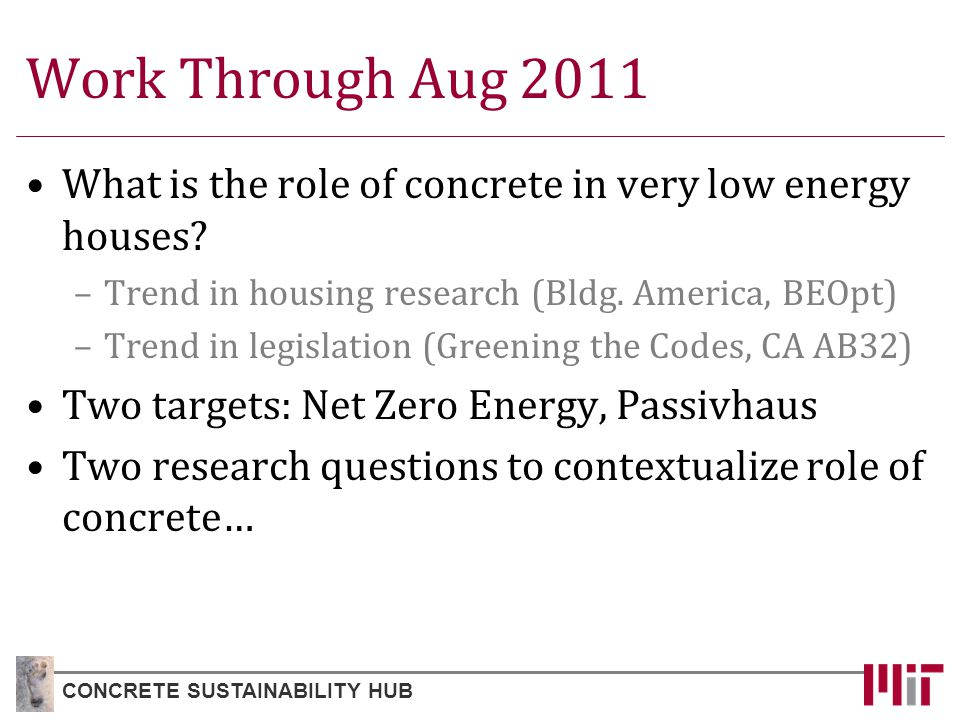 Work Through Aug 2011 What is the role of concrete in very low energy houses.