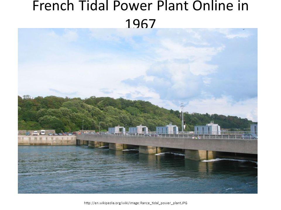 French Tidal Power Plant Online in 1967 http://en.wikipedia.org/wiki/Image:Rance_tidal_power_plant.JPG