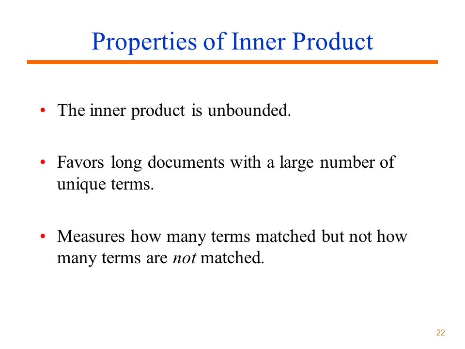 22 Properties of Inner Product The inner product is unbounded.