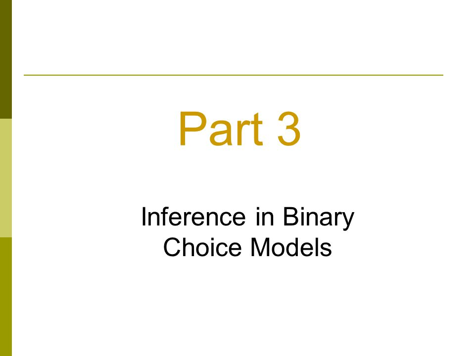 Part 3 Inference in Binary Choice Models