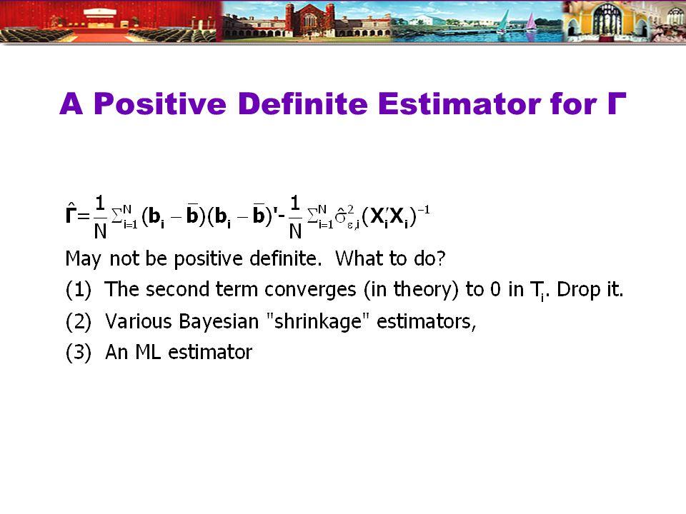 A Positive Definite Estimator for Γ