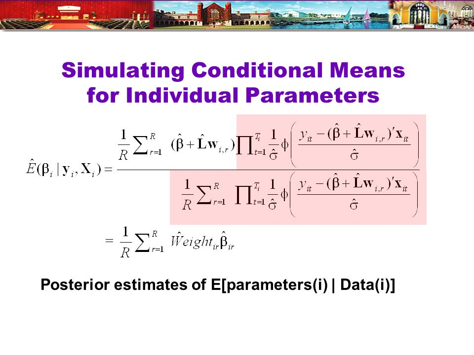 Simulating Conditional Means for Individual Parameters Posterior estimates of E[parameters(i) | Data(i)]