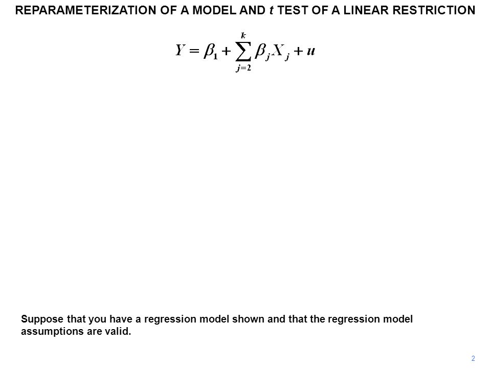 2 Suppose that you have a regression model shown and that the regression model assumptions are valid. REPARAMETERIZATION OF A MODEL AND t TEST OF A LI