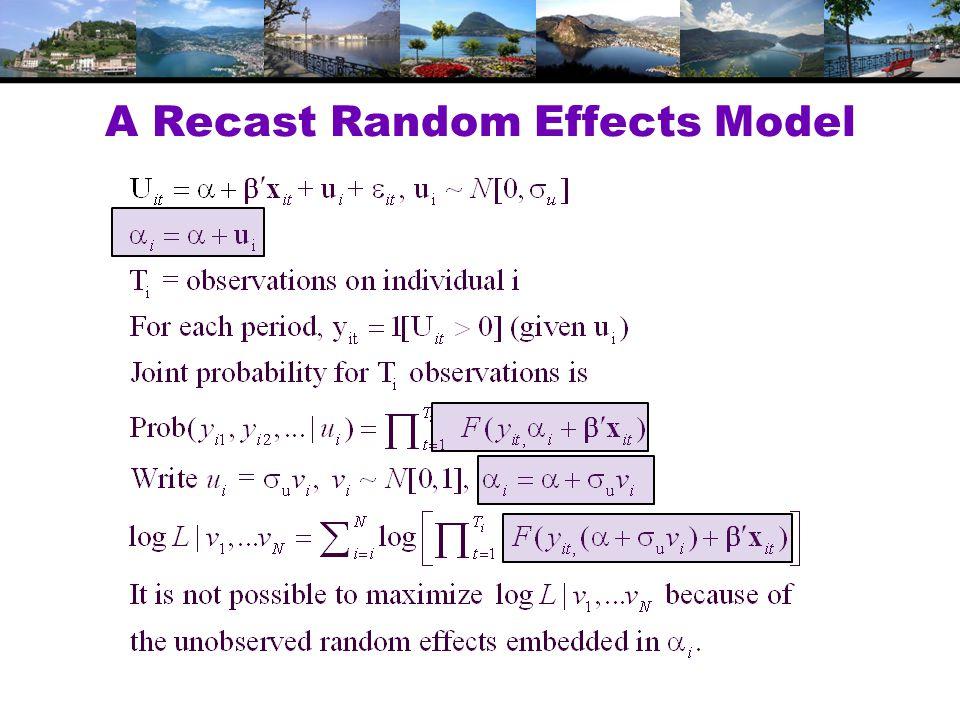 A Recast Random Effects Model