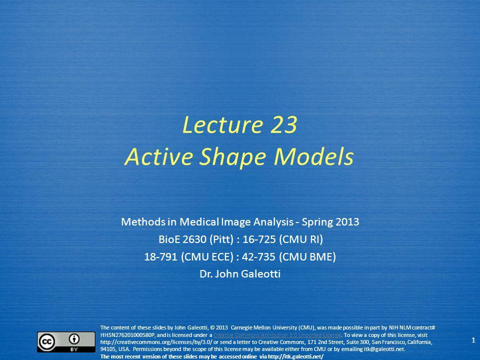 Active Shape Models (ASM) & Active Appearance Models (AAM) 2  We'll cover mostly the original active shape models.