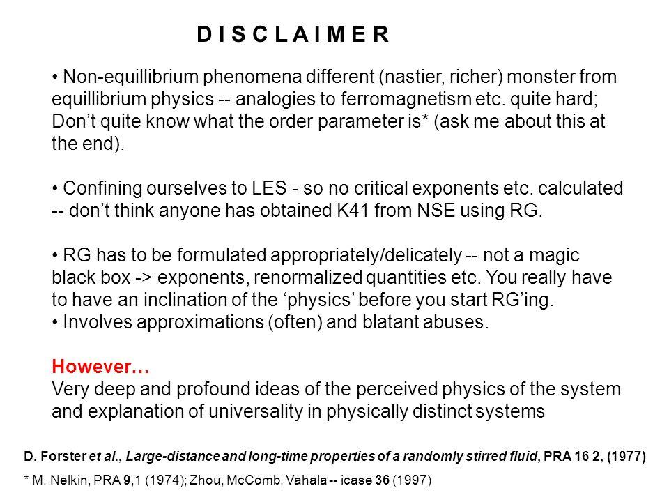 Non-equillibrium phenomena different (nastier, richer) monster from equillibrium physics -- analogies to ferromagnetism etc. quite hard; Don't quite k