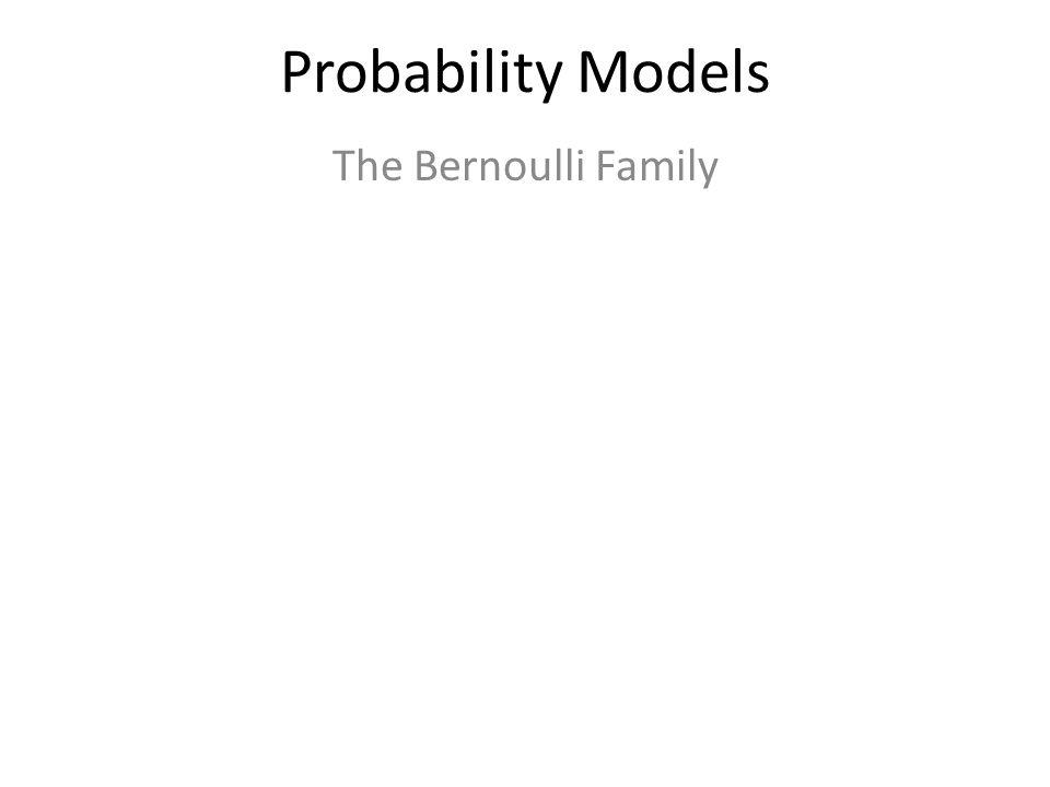 Bernoulli Trials Geometric Geom(p) Mean stdev How long till first success Binomial Bion(n, p) Mean Stdev r successes given n trials The Bernoulli Family