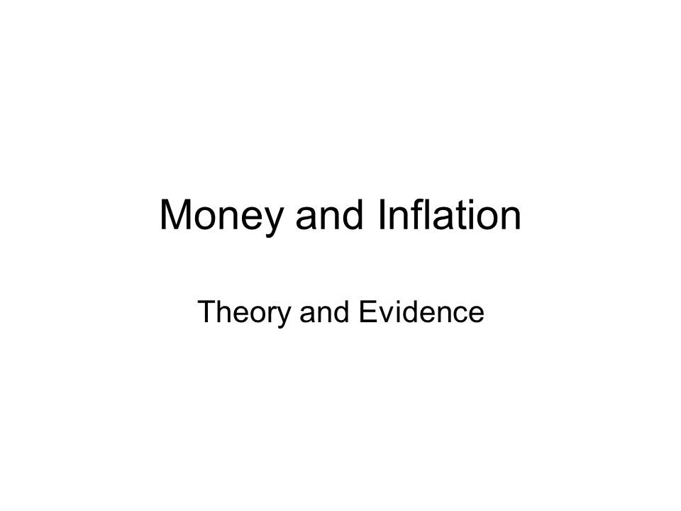 Monetary Policy and Inflation Inflation is always and everywhere a monetary phenomenon. – Milton Friedman Historical evidence suggests a strong link between high growth rates in the money supply and high inflation –Does correlation imply causality here.