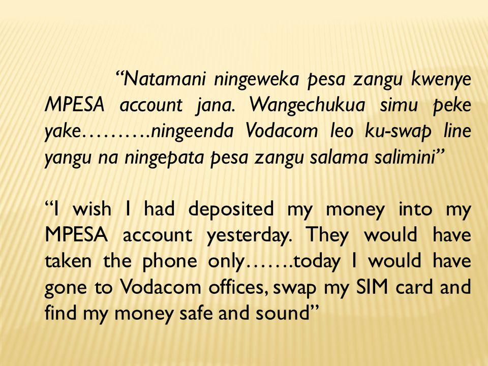 Natamani ningeweka pesa zangu kwenye MPESA account jana.