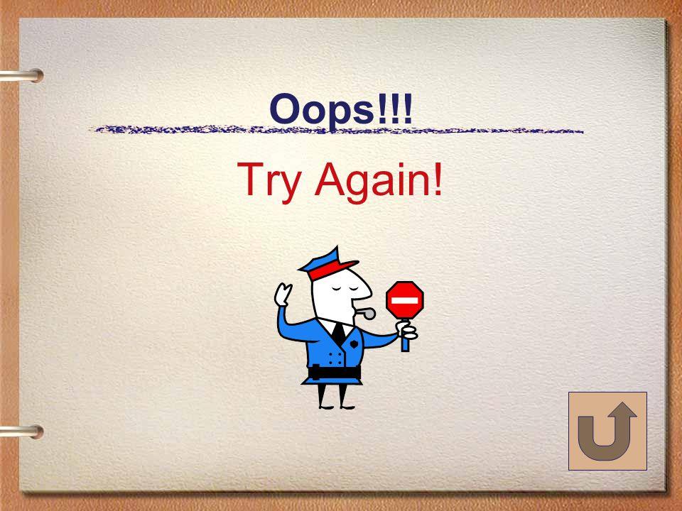 Oops!!! Try Again!