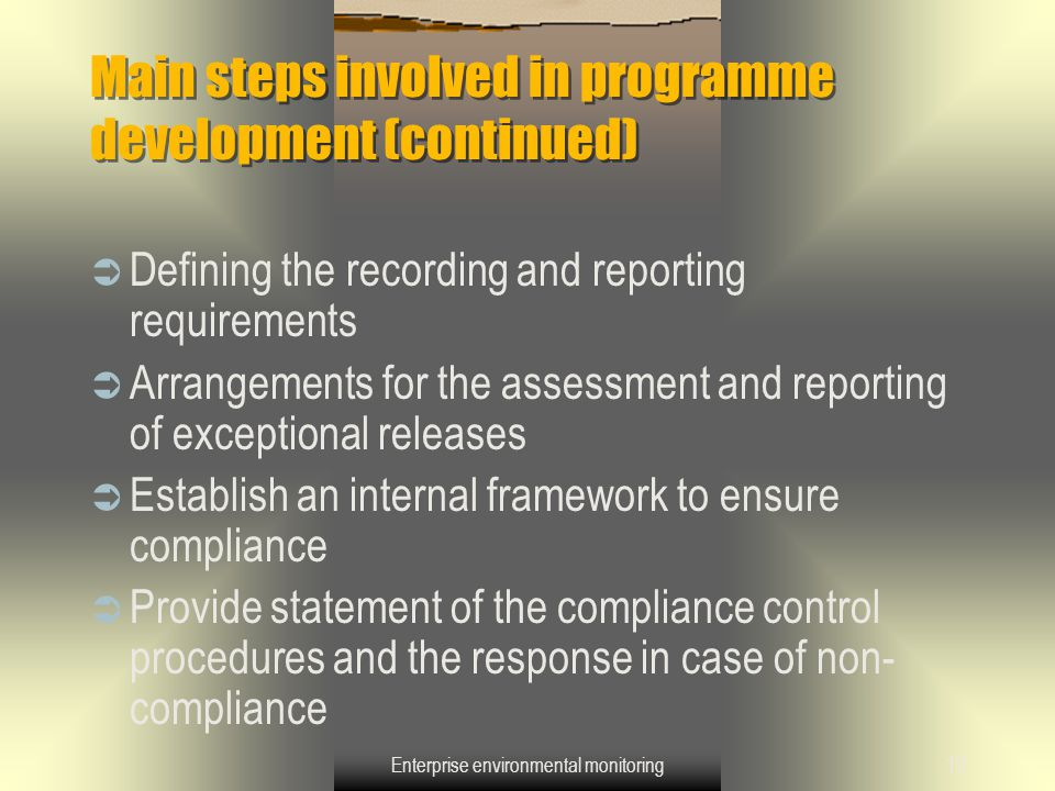 Enterprise environmental monitoring13 Main steps involved in programme development (continued)  Defining the recording and reporting requirements  A