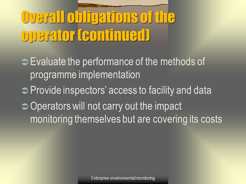 Enterprise environmental monitoring40 There are two aspects of compliance to be considered: 1.Evidential compliance.