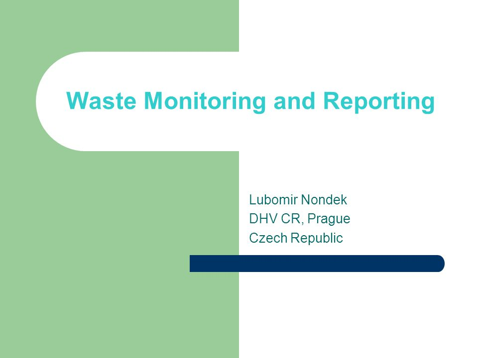 EU Waste Directives Monitoring and reporting are part of the waste management (legal obligations), Only outcomes are defined (format, deadlines) not organization.