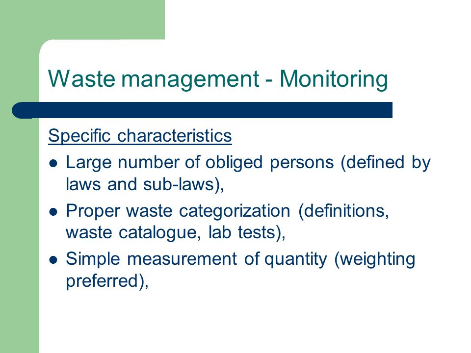 Waste management – Data Collection Periodicity and format prescribed, Detection of outliers (comparison with previous reports, benchmarking), Verification (random check at waste generators and persons collecting/disposing waste), Training, enforcement and penalization,