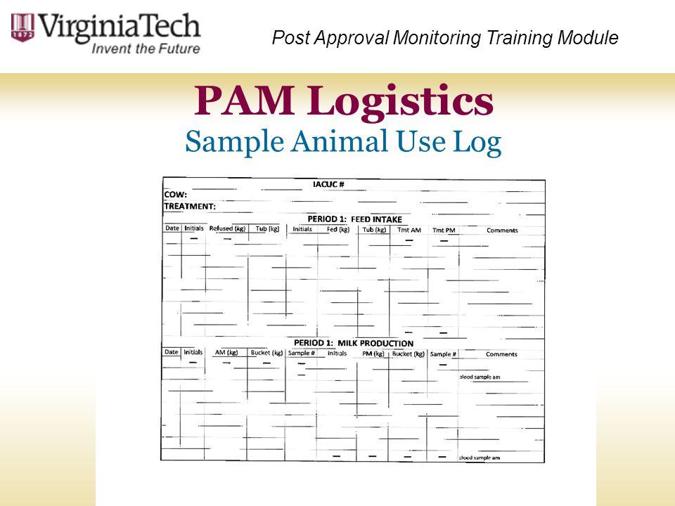 PAM Logistics Post Approval Monitoring Training Module Sample Animal Use Log