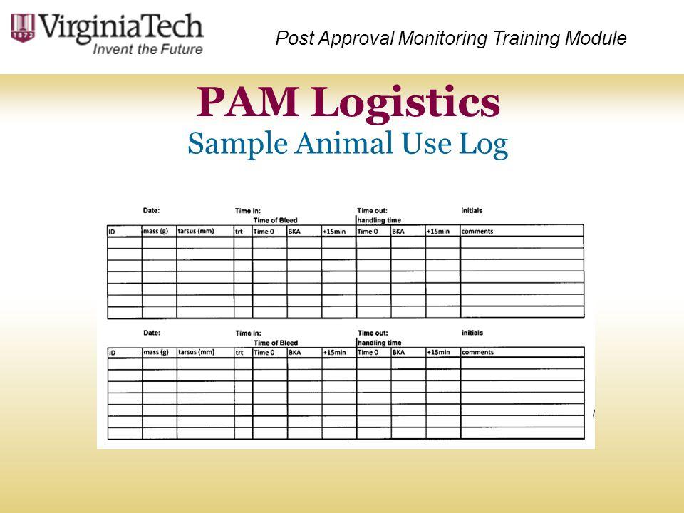 PAM Logistics Sample Animal Use Log Post Approval Monitoring Training Module