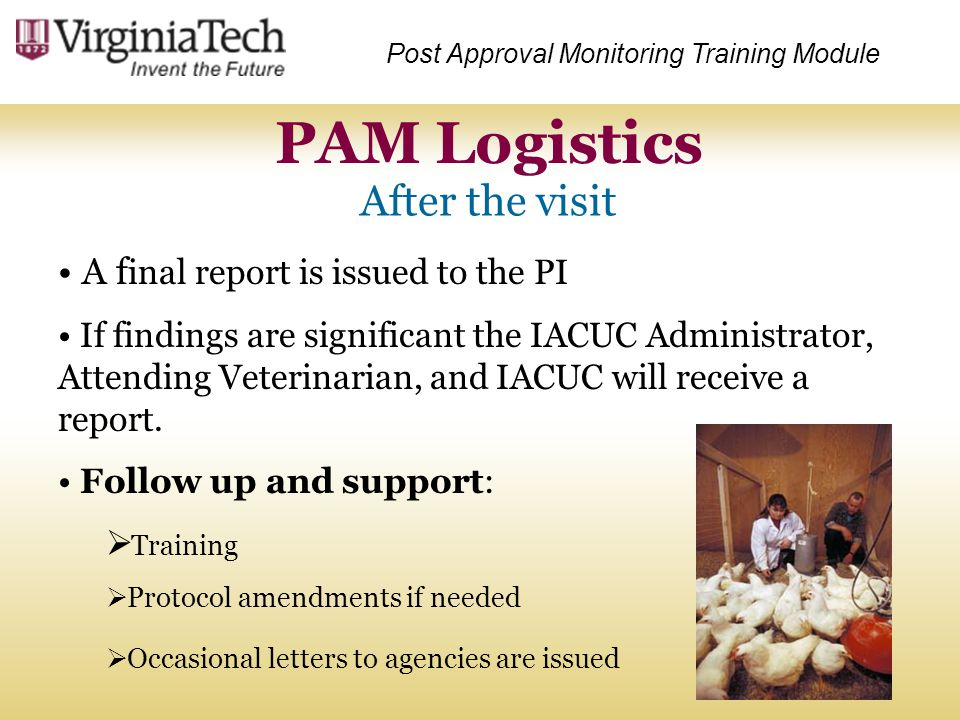 A f inal report is issued to the PI If findings are significant the IACUC Administrator, Attending Veterinarian, and IACUC will receive a report. Foll