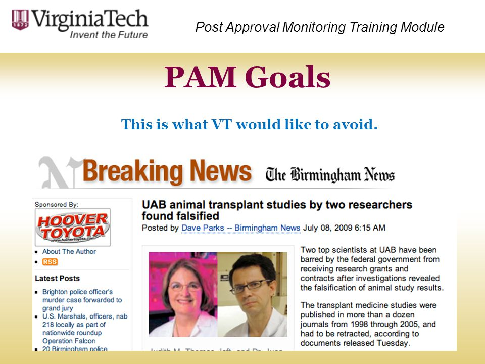 PAM Goals This is what VT would like to avoid. Post Approval Monitoring Training Module
