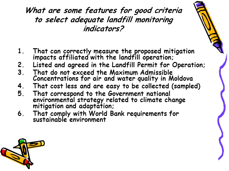 What are some features for good criteria to select adequate landfill monitoring indicators.