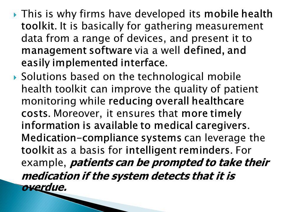  This is why firms have developed its mobile health toolkit.