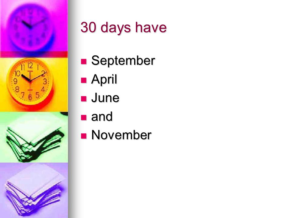 30 days have September September April April June June and and November November