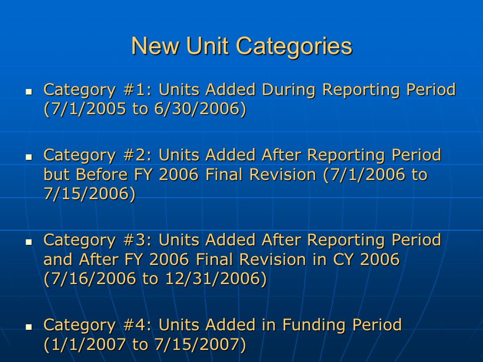 New Unit Categories Category #1: Units Added During Reporting Period (7/1/2005 to 6/30/2006) Category #1: Units Added During Reporting Period (7/1/200