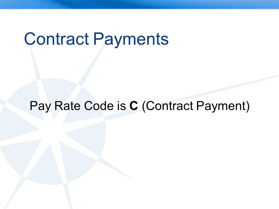 Contract Payments Pay Rate Code is C (Contract Payment)