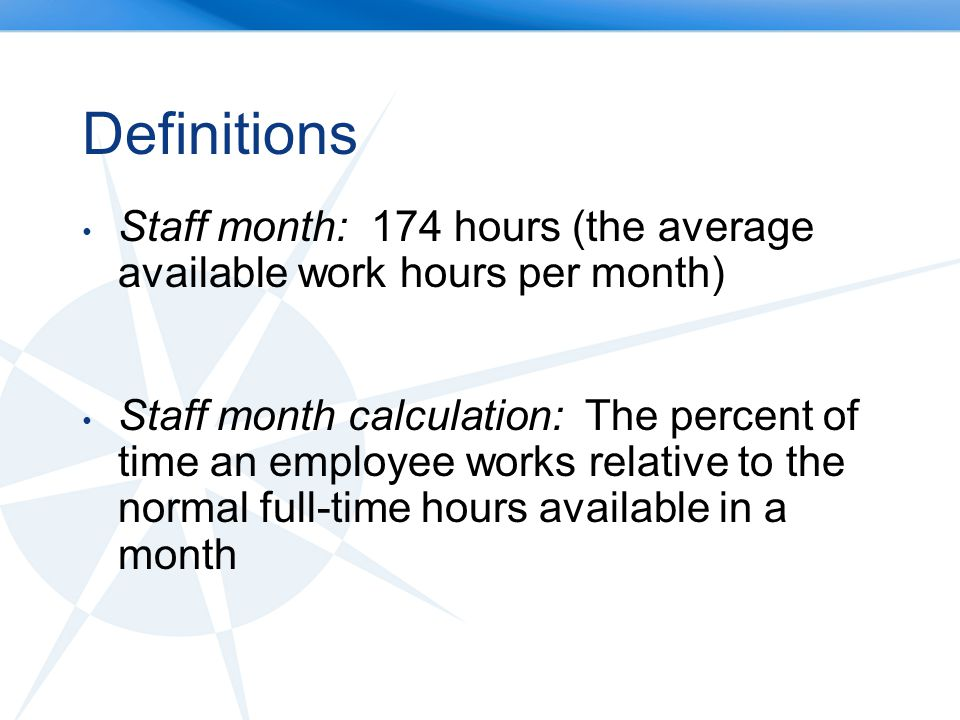 Staff Months Are: Calculated in Payrolls Calculated by Account Code and Earn Type Accumulated for Contracted Jobs