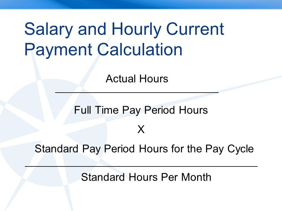 Examples Salary: 88 / 88 x 87 / 174 =.50 Hourly: 33 / 88 x 87 / 174 =.19