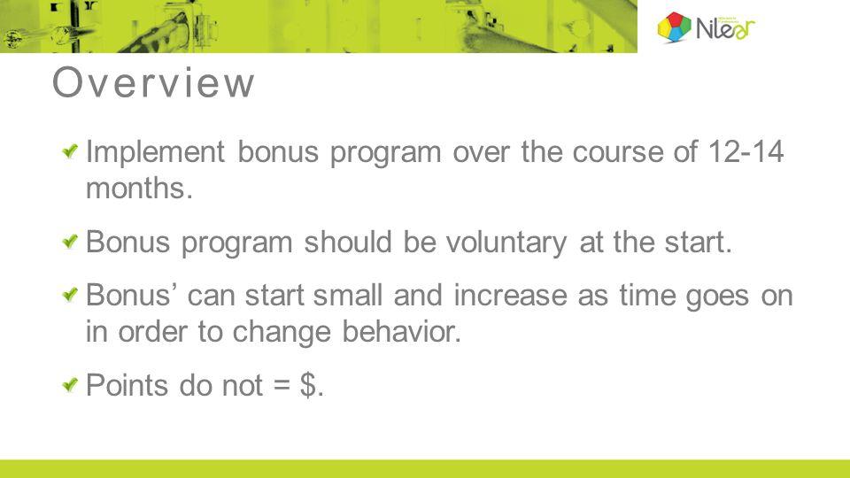 Implementation Timeline Implement bonus program over the course of 12-14 months.