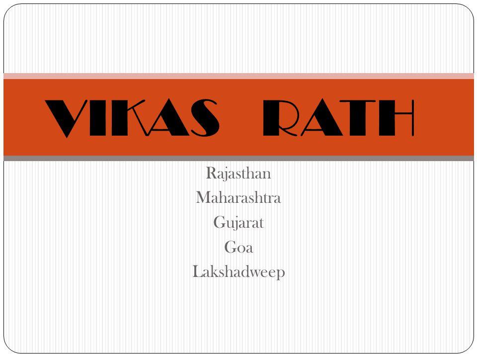 Rajasthan Maharashtra Gujarat Goa Lakshadweep VIKAS RATH
