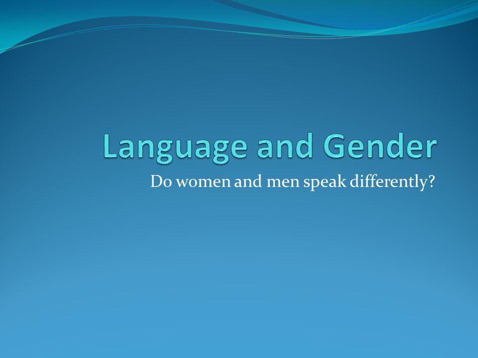 Do women and men speak differently?