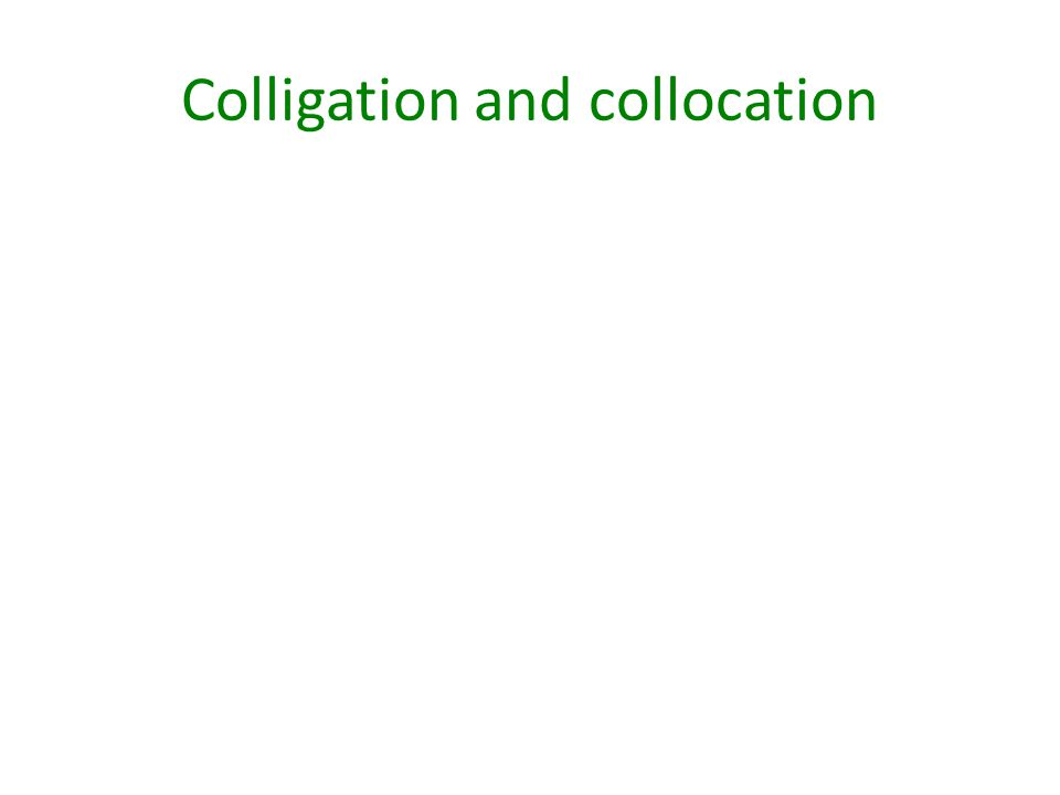 Colligation and collocation
