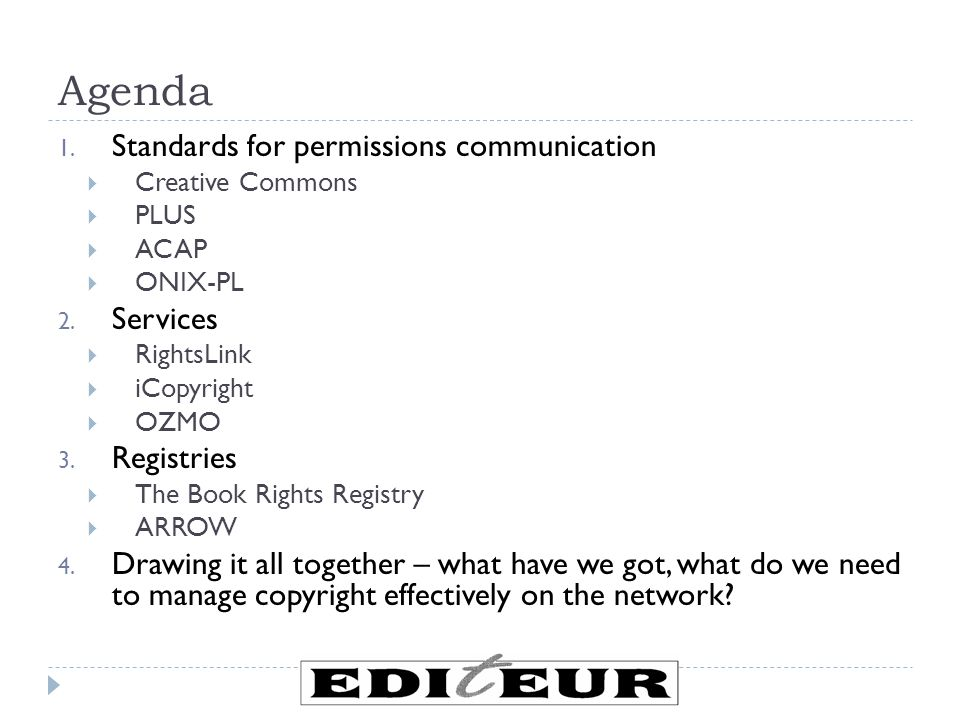 Agenda 1. Standards for permissions communication  Creative Commons  PLUS  ACAP  ONIX-PL 2.