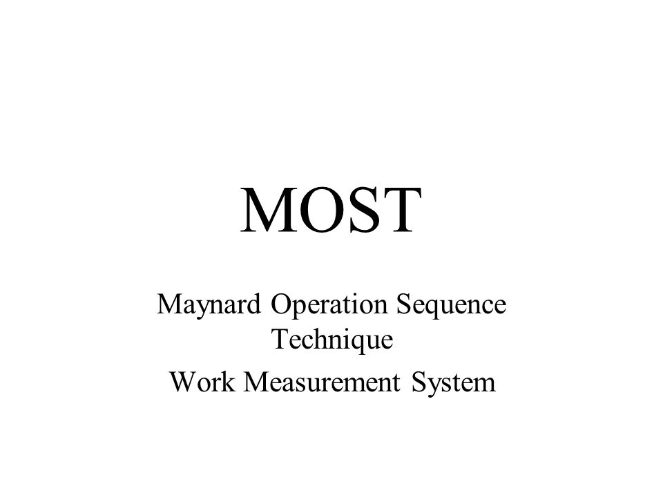 MOST Maynard Operation Sequence Technique Work Measurement System