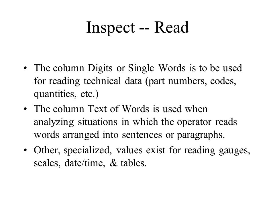 Inspect -- Read The column Digits or Single Words is to be used for reading technical data (part numbers, codes, quantities, etc.) The column Text of