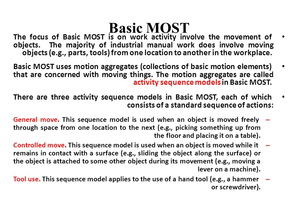 The actions in an activity sequence model, called sequence model parameters in Basic MOST, are similar to basic motion elements in MTM.