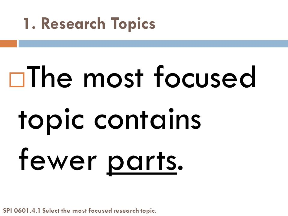 1. Research Topics  The most focused topic contains fewer parts.