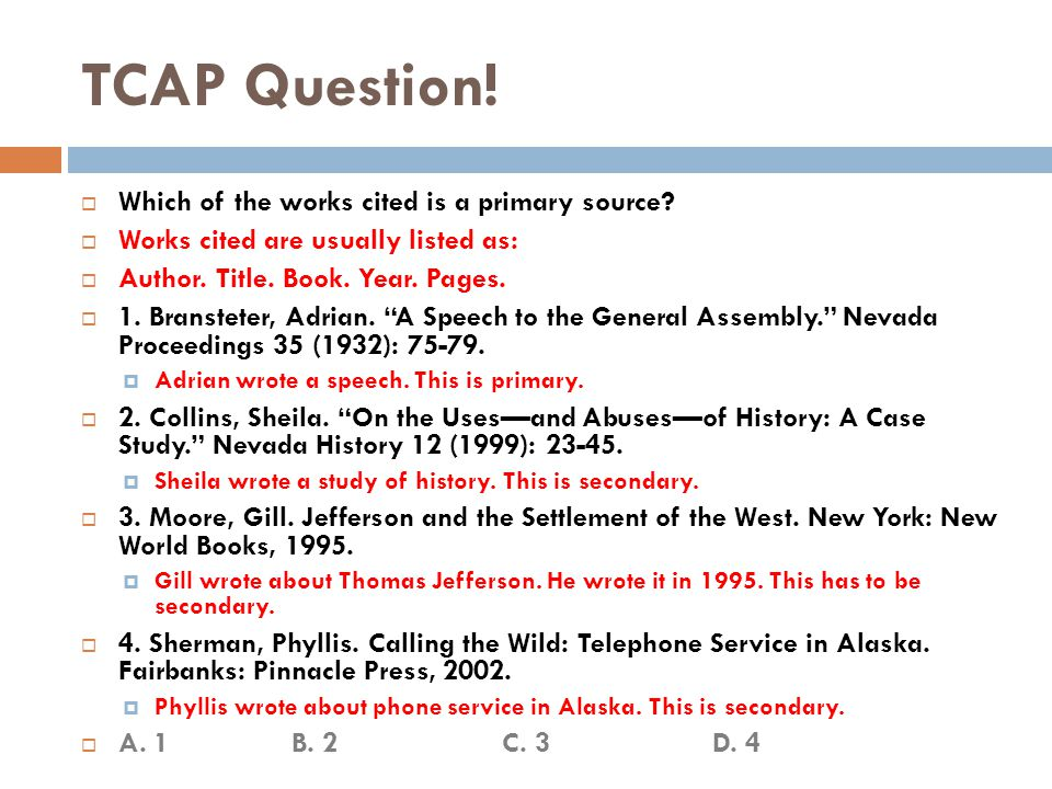 TCAP Question.  Which of the works cited is a primary source.