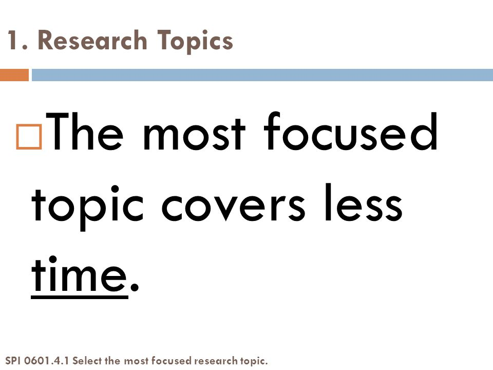 1. Research Topics  The most focused topic covers less time.