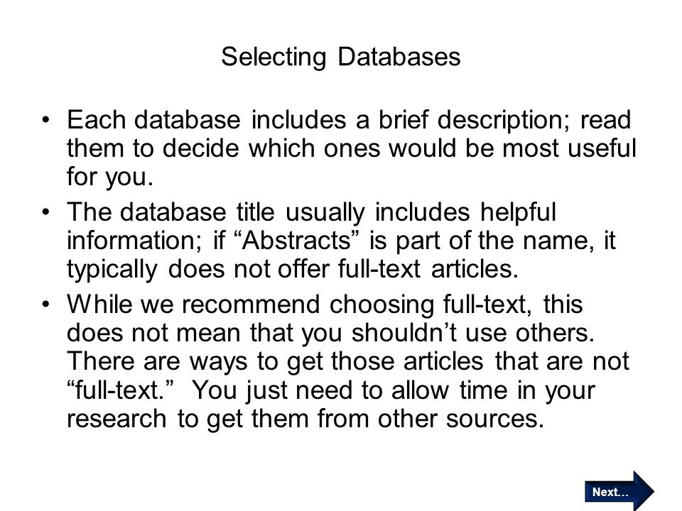 Selecting Databases Each database includes a brief description; read them to decide which ones would be most useful for you. The database title usuall