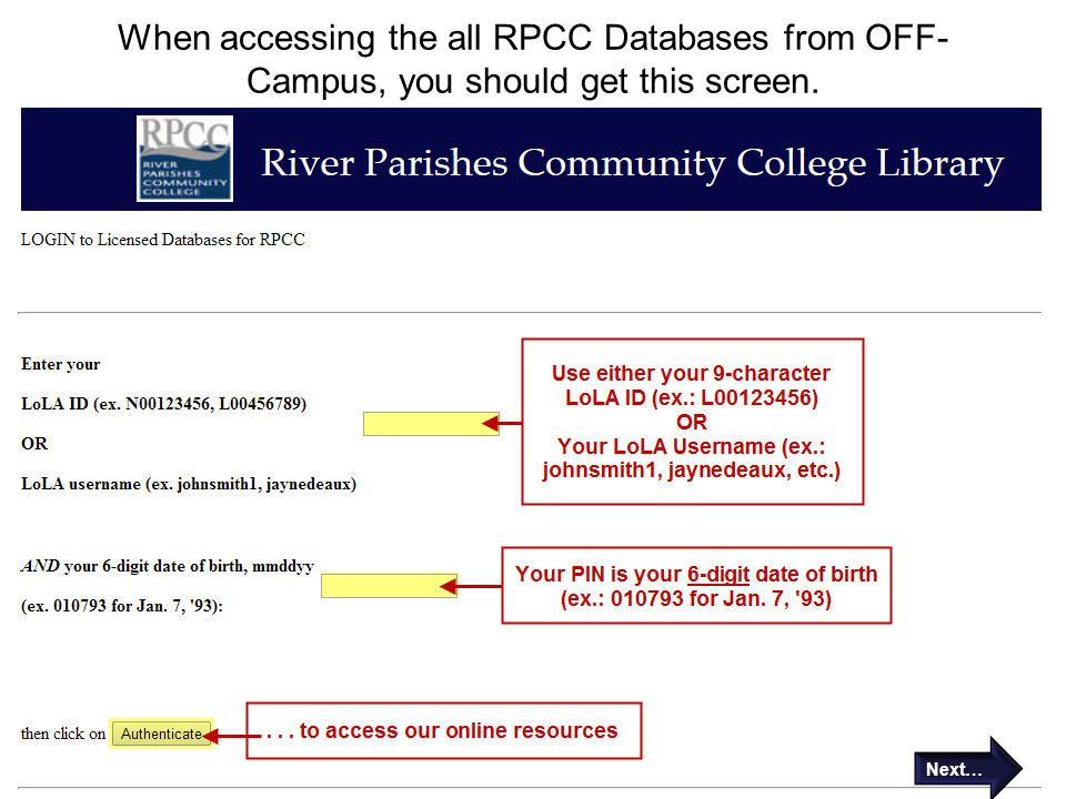 When accessing the all RPCC Databases from OFF- Campus, you should get this screen. Next…