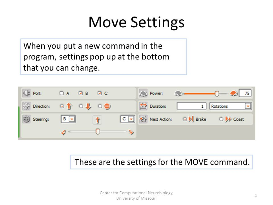 Move Settings When you put a new command in the program, settings pop up at the bottom that you can change. These are the settings for the MOVE comman